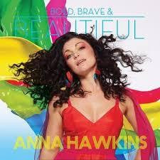 HAWKINS ANNA-BOLD, BRAVE & BEAUTIFUL CD *NEW*