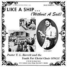 BARRETT PASTOR T.L.-LIKE A SHIP (WITHOUT A SAIL) LP *NEW*