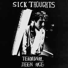 SICK THOUGHTS-TERMINAL TEEN AGE LP *NEW*