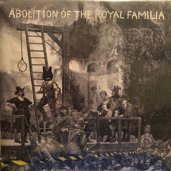 ORB-ABOLITION OF THE ROYAL FAMILIA 2LP *NEW*