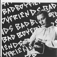 "BAD BOYFRIENDS-BAD BOYFRIENDS 7"" SINGLE *NEW*"
