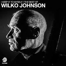 JOHNSON WILKO-I KEEP IT TO MYSELF/ THE BEST OF 2CD *NEW*