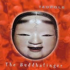 TADPOLE-THE BUDDHAFINGER CD VG