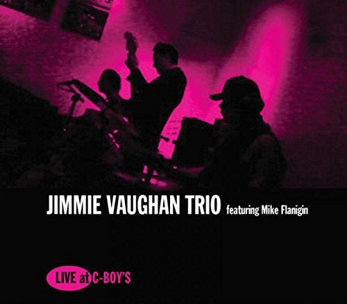VAUGHAN JIMMIE TRIO FEAT MIKE FLANIGIN-LIVE AT C-BOYS LP *NEW*