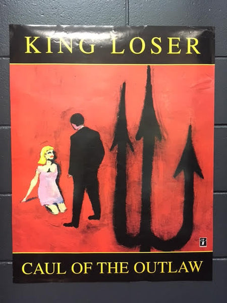 KING LOSER CAUL OF THE OUTLAW PROMO POSTER