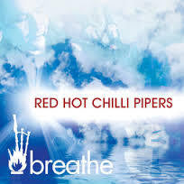 RED HOT CHILLI PIPERS-BREATHE CD *NEW*