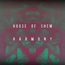 HOUSE OF SHEM-HARMONY CD *NEW*