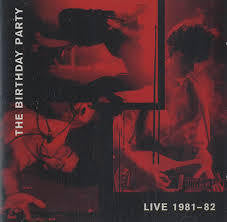BIRTHDAY PARTY THE-LIVE 1981 82 CD VG+