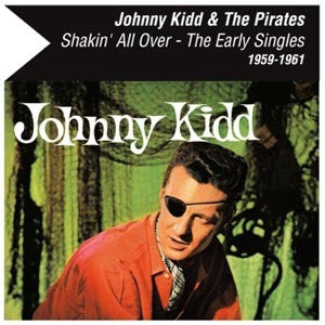 KIDD JOHNNY AND THE PIRATES-SHAKIN ALL OVER EARLY SINGLES LP *NEW*