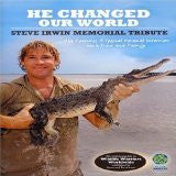 HE CHANGED OUR WORLD STEVE IRWIN MEMORIAL TRIBUTE DVD M