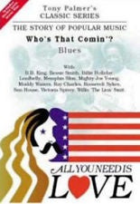 ALL YOU NEED IS LOVE-WHO'S THAT COMIN'?: THE BLUES DVD