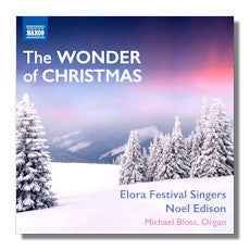 ELORA FESTIVAL SINGERS-WONDER OF CHRISTMAS CD *NEW*