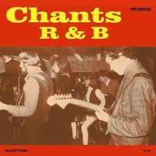 CHANTS R & B-CHANTS R & B LP *NEW*
