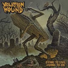 VIOLATION WOUND-DYING TO LIVE, LIVING TO DIE CD *NEW*
