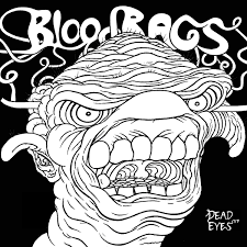 "BLOODBAGS-DEAD EYES 7"" *NEW*"