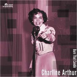 ARTHUR CHARLINE-BURN THAT CANDLE LP *NEW*