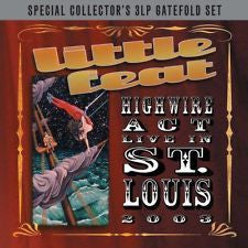 LITTLE FEAT-HIGHWIRE ACT LIVE IN ST LOUIS 2002 3LP *NEW*
