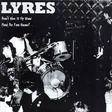 "LYRES-DON'T GIVE IT UP NOW 7"" *NEW*"