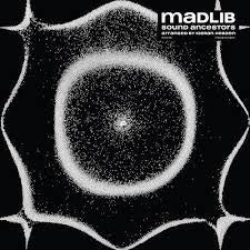 MADLIB-SOUND ANCESTORS LP *NEW*