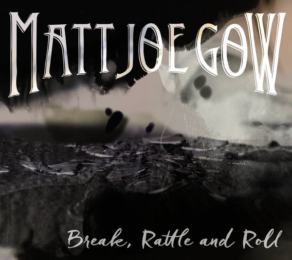 GOW MATT JOE-BREAK TALLE AND ROLL CD VG+