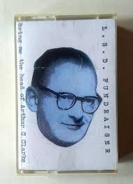 L.S.D. FUNDRAISER-BRING ME THE HEAD OF ARTHUR C CLARKE EP CASSETTE