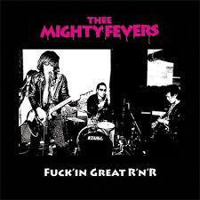 MIGHTY FEVERS THE-FUCK'IN GREAT R'N'R LP *NEW*