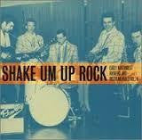 SHAKE UM UP ROCK-VARIOUS ARTISTS CD *NEW*