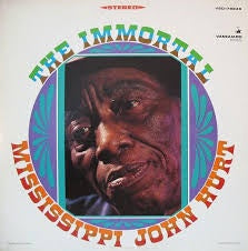 HURT MISSISSIPPI JOHN-THE IMMORTAL LP VG+ COVER G+