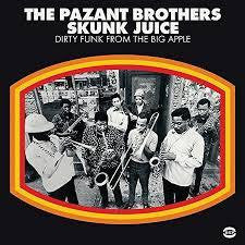 PAZANT BROTHERS THE-SKUNK JUICE: DIRTY FUNK FROM THE BIG APPLE LP *NEW*