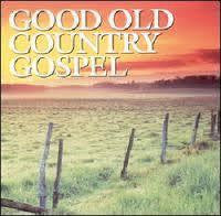 GOOD OLD COUNTRY GOSPEL-VARIOUS ARTISTS CD *NEW*