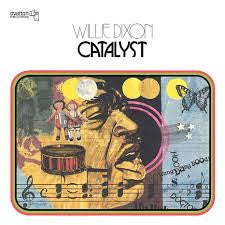 DIXON WILLIE-CATALYST LP *NEW*