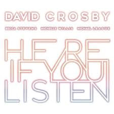 CROSBY DAVID-HERE IF YOU LISTEN LP *NEW*