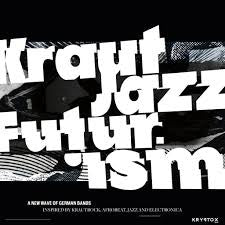 KRAUT JAZZ FUTURISM-VARIOUS ARTISTS 2LP *NEW*