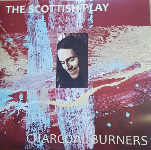 CHARCOAL BURNERS-THE SCOTTISH PLAY 2LP *NEW*