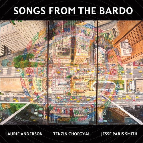ANDERSON LAURIE/ TENZIN CHOEGYAL/ JESSE PARIS SMITH-SONGS FROM THE BARDO 2LP *NEW*