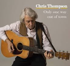 THOMPSON CHRIS-ONLY ONE WAY OUT OF TOWN CD *NEW*