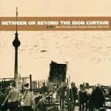 BETWEEN OR BEYOND THE IRON CURTAIN-VARIOUS ARTISTS CD *NEW*