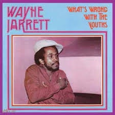 JARRETT WAYNE-WHAT'S WRONG WITH THE YOUTHS LP *NEW*