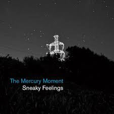 SNEAKY FEELINGS-THE MERCURY MOMENT CD *NEW*