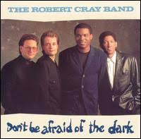 CRAY ROBERT BAND THE-DON'T BE AFRAID OF THE DARK LP VG+ COVER VG