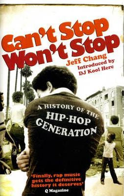 CHANG JEFF-CAN'T STOP WON'T STOP BOOK *NEW*
