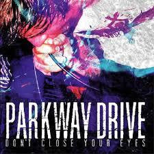 PARKWAY DRIVE-DON'T CLOSE YOUR EYES CD VG