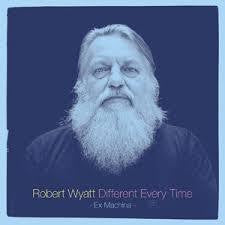 WYATT ROBERT-DIFFERENT EVERY TIME 2CD *NEW*