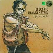 ELECTRIC FRANKENSTEIN-SPARE PARTS LP *NEW*