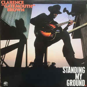 BROWN CLARENCE GATEMOUTH-STANDING MY GROUND LP EX COVER EX