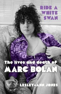BOLAN MARC-RIDE A WHITE SWAN:LIVES & DEATH OF MARC BOLAN BOOK EX