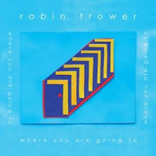 TROWER ROBIN-WHERE ARE YOU GOING TO CD *NEW*