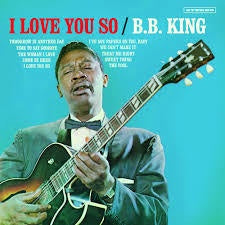 KING B.B.-I LOVE YOU SO LP *NEW*