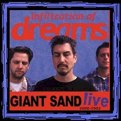 GIANT SAND-LIVE 2000-2002 INFILTRATION OF DREAMS BOOTLEG  CD G