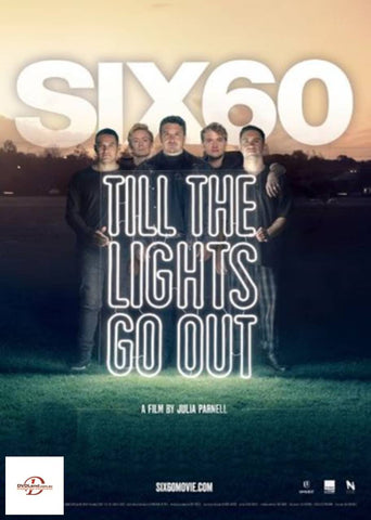 SIX60-TILL THE LIGHTS GO OUT DVD *NEW*